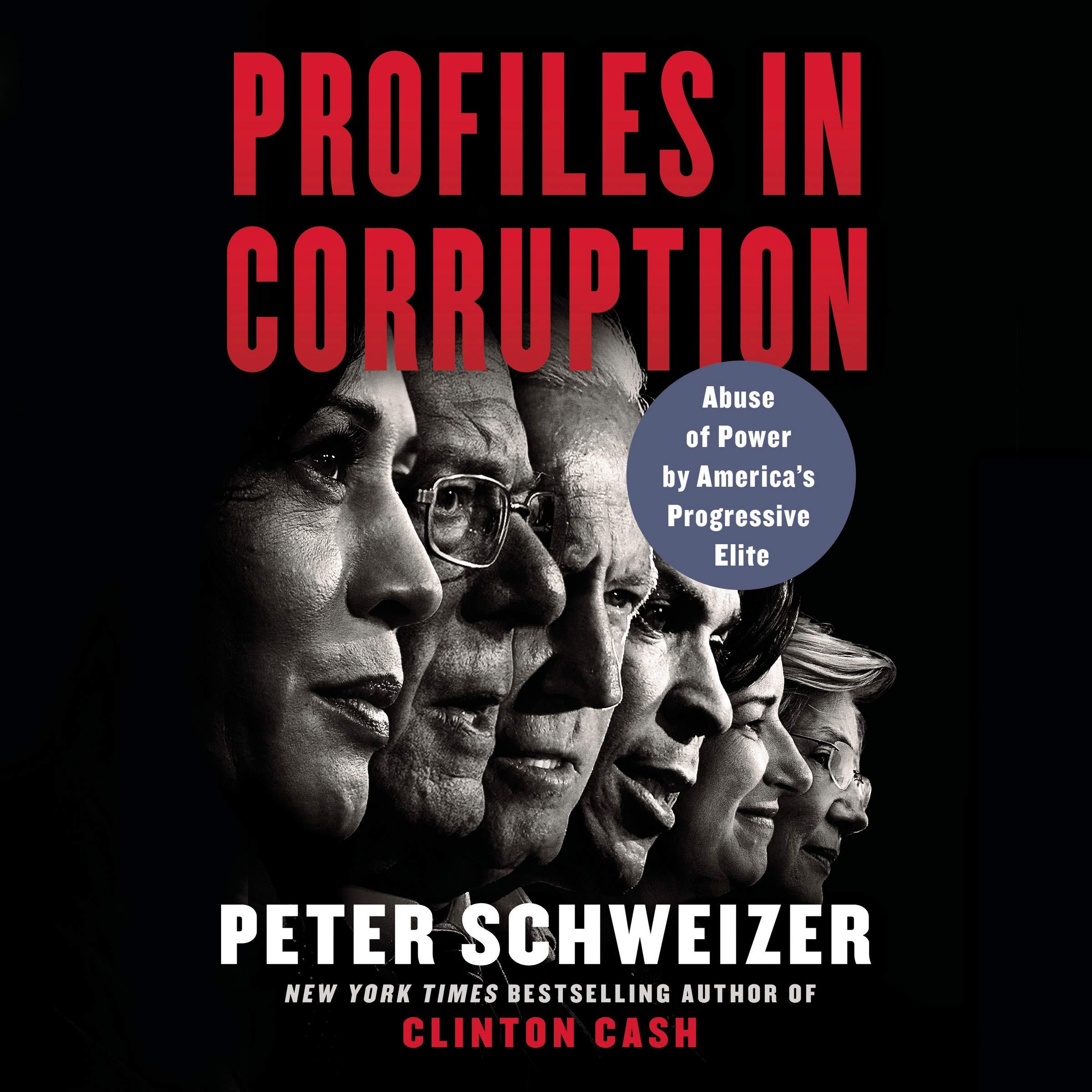 Amazon.com: Profiles in Corruption: Abuse of Power by America's Progressive  Elite (9781094149684): Peter Schweizer: Books