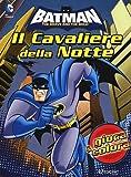 Batman. Il cavaliere della notte. Gioca & colora. Ediz. illustrata