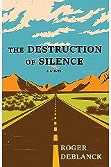 The Destruction of Silence Kindle Edition