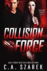 Collision Force (Crossing Forces Book 1) Kindle Edition