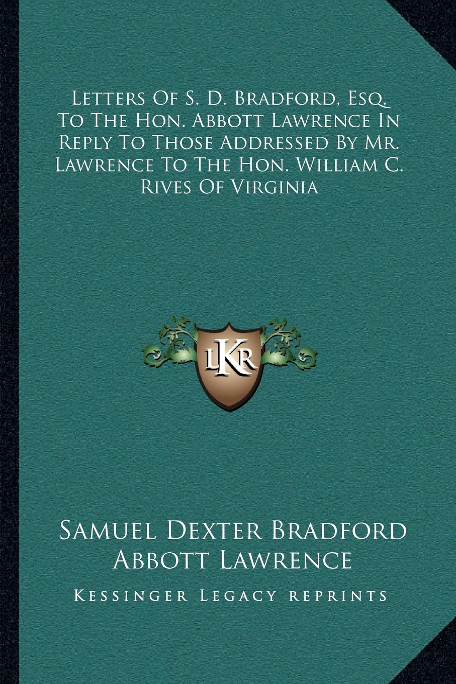 Read Online Letters Of S. D. Bradford, Esq. To The Hon. Abbott Lawrence In Reply To Those Addressed By Mr. Lawrence To The Hon. William C. Rives Of Virginia pdf epub