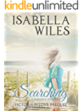Searching: A romance novella with a dash of thriller (Victoria in Love Book 0)