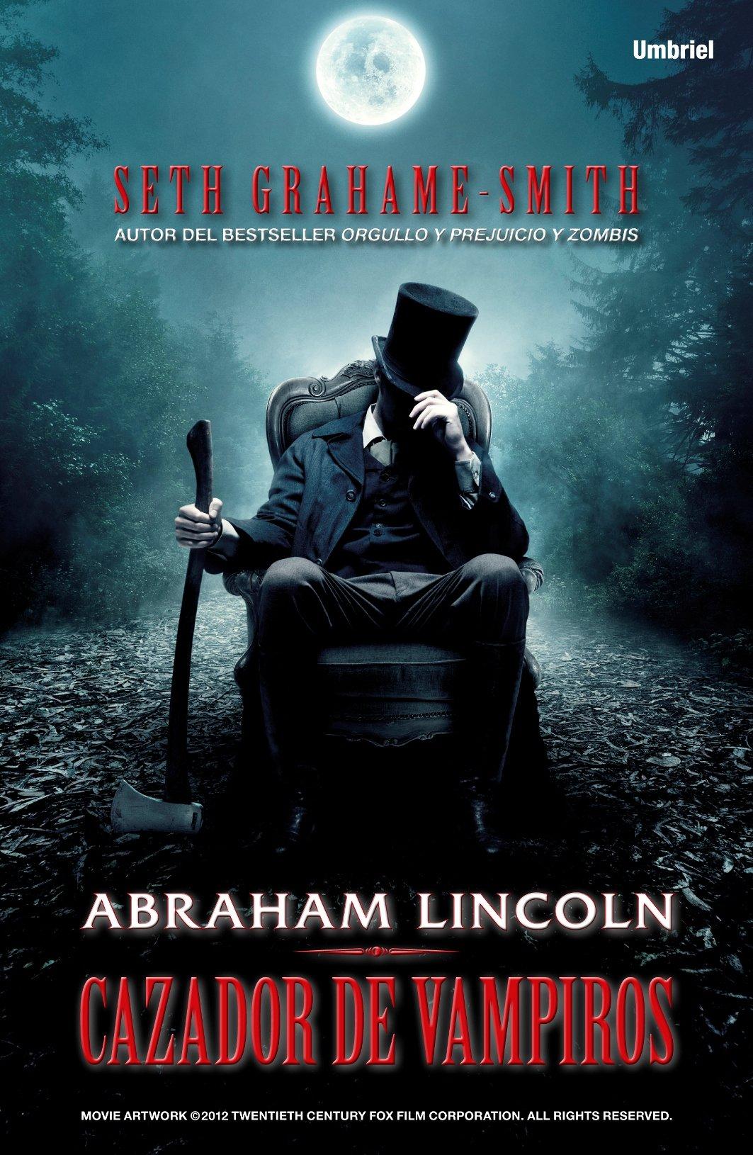 Abraham Lincoln, cazador de vampiros Umbriel fantasía: Amazon.es: Seth Grahame-Smith, Camila Batlles Vinn: Libros
