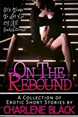 On the Rebound: A Collection of Erotic Short Stories Kindle Edition