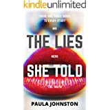 The Lies She Told: A wickedly twisted psychological thriller that you cannot put down!