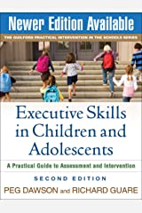Executive Skills in Children and Adolescents, Second Edition: A Practical Guide to Assessment and Intervention (The Guilford Practical Intervention in the Schools Series) Paperback