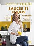 Sauces et Coulis: 100 recettes inédites sans gluten ni lactose pour devenir une bombe énergétique !