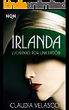 Irlanda. Luchando por una pasión (HQN)