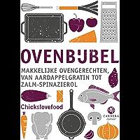 Ovenbijbel: Makkelijke ovengerechten, van aardappelgratin tot zalm-spinazierol (Kookbijbels Book 19)