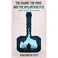 The Dwarf, The Mine, and The RPG Apocalypse: Dwarf Smith From Earth