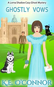Ghostly Vows (Lorna Shadow Cozy Ghost Mystery Book 10)