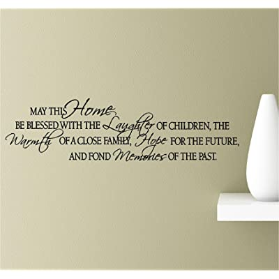 May this home be blessed with the laughter of children the warmth... Vinyl Wall Art Inspirational Quotes Decal Sticker: Home & Kitchen
