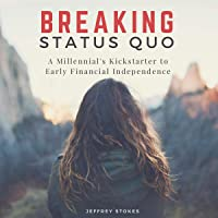 Breaking Status Quo: A Millennial's Kickstarter to Early Financial Independence