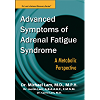 Advanced Symptoms of Adrenal Fatigue Syndrome: A Metabolic Perspective