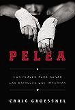 Pelea (Spanish Edition)
