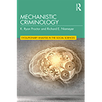 Mechanistic Criminology (Evolutionary Analysis in the Social Sciences) (English Edition)