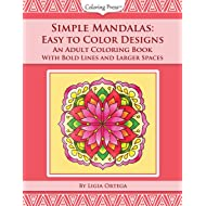 Simple Mandalas: Easy to Color Designs: An Adult Coloring Book With Bold Lines and Larger Spaces (Volume 2)