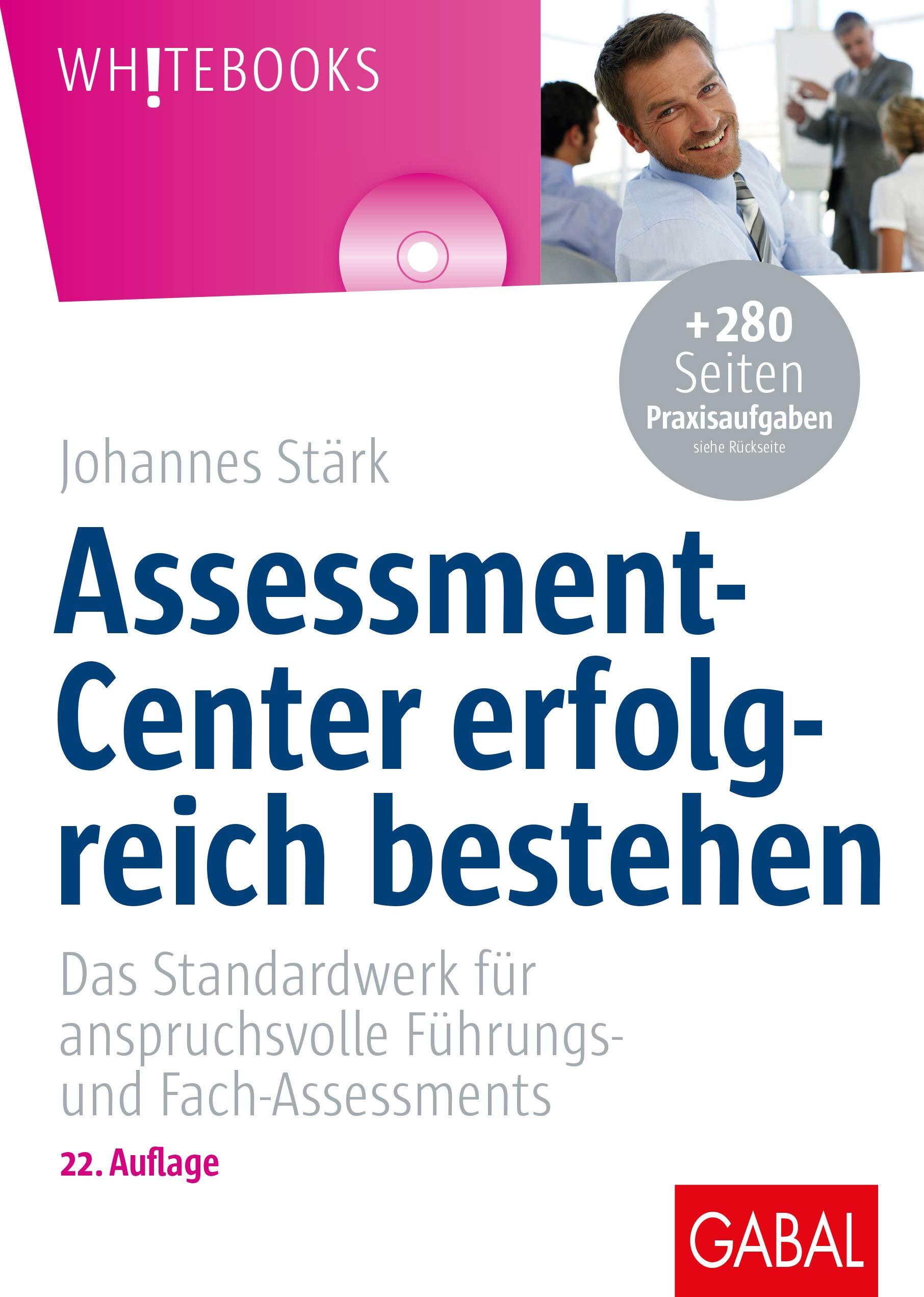Assessment Center Erfolgreich Bestehen  Das Standardwerk Für Anspruchsvolle Führungs  Und Fach Assessments