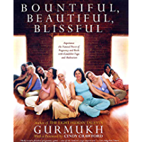 Bountiful, Beautiful, Blissful: Experience the Natural Power of Pregnancy and Birth with Kundalini Yoga and Meditation (English Edition)