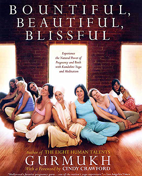 Bountiful Beautiful Blissful Experience The Natural Power Of Pregnancy And Birth With Kundalini Yoga And Meditation Kindle Edition By Khalsa Gurmukh Kaur Crawford Cindy Crawford Cindy Health Fitness Dieting Kindle