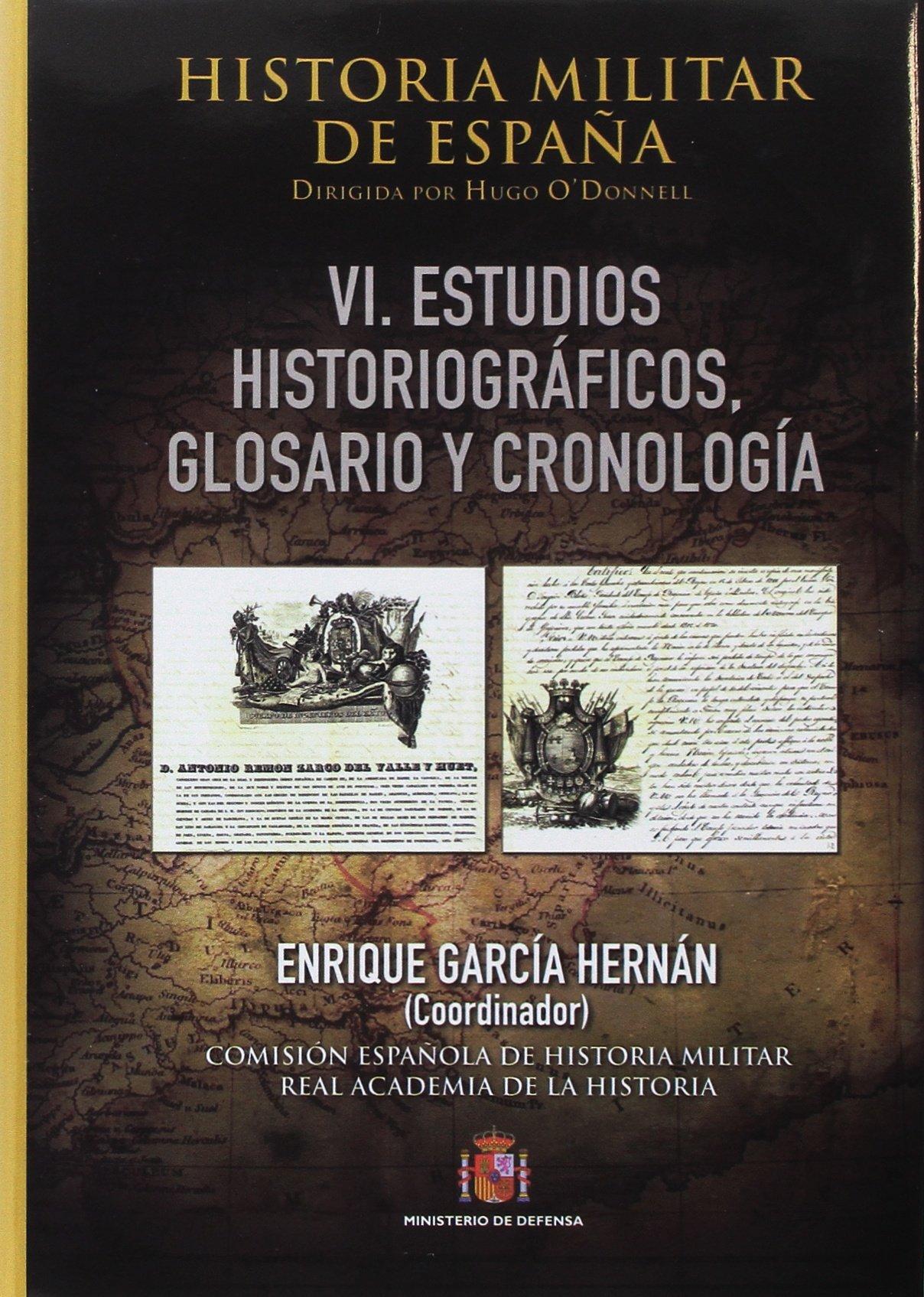 Historia Militar de España. Tomo VI. Cronología, glosario y bibliografía: Amazon.es: García Hernán, Enrique: Libros