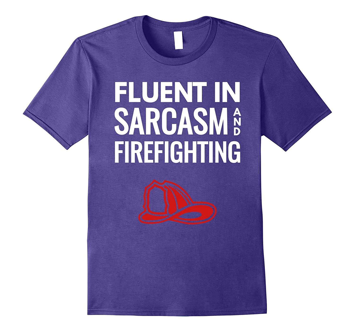 Fluent In Sarcasm And Firefighting Funny Geek T-Shirt-TH