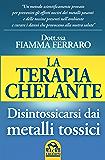 La Terapia Chelante: Disintossicarsi dai metalli tossici