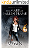 The Mark of Fallen Flame (Weapon of Fire and Ash Book 1)
