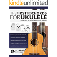 The First 100 Chords for Ukulele: How to Learn and Play Ukulele Chords for Beginners book cover