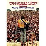Woodstock Diary 1969 - Friday Saturday Sunday