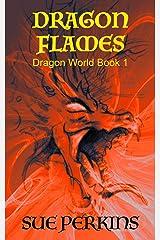Dragon Flames (Dragon World Book 1) Kindle Edition