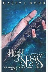 High Seas (The High Stakes Saga Book 2) Kindle Edition