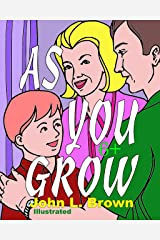 As You Grow: Positive Things You Learn From Your Parents As You Grow Kindle Edition