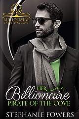 Her Billionaire Pirate of the Cove (Billionaire Bachelor Cove) Kindle Edition