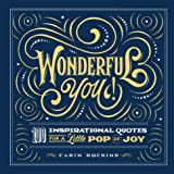 Wonderful You!: 100 Inspirational Quotes for a Little Pop of Joy