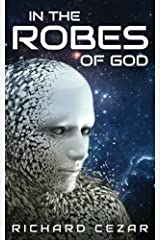 In The Robes of God Kindle Edition