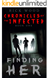 Finding Her: A Zombie Apocalypse Novel (Chronicles of the Infected Book 1) (English Edition)