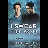 I Swear to You (English Edition)