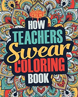 How Teachers Swear Coloring Book A Funny Irreverent Clean Word Teacher