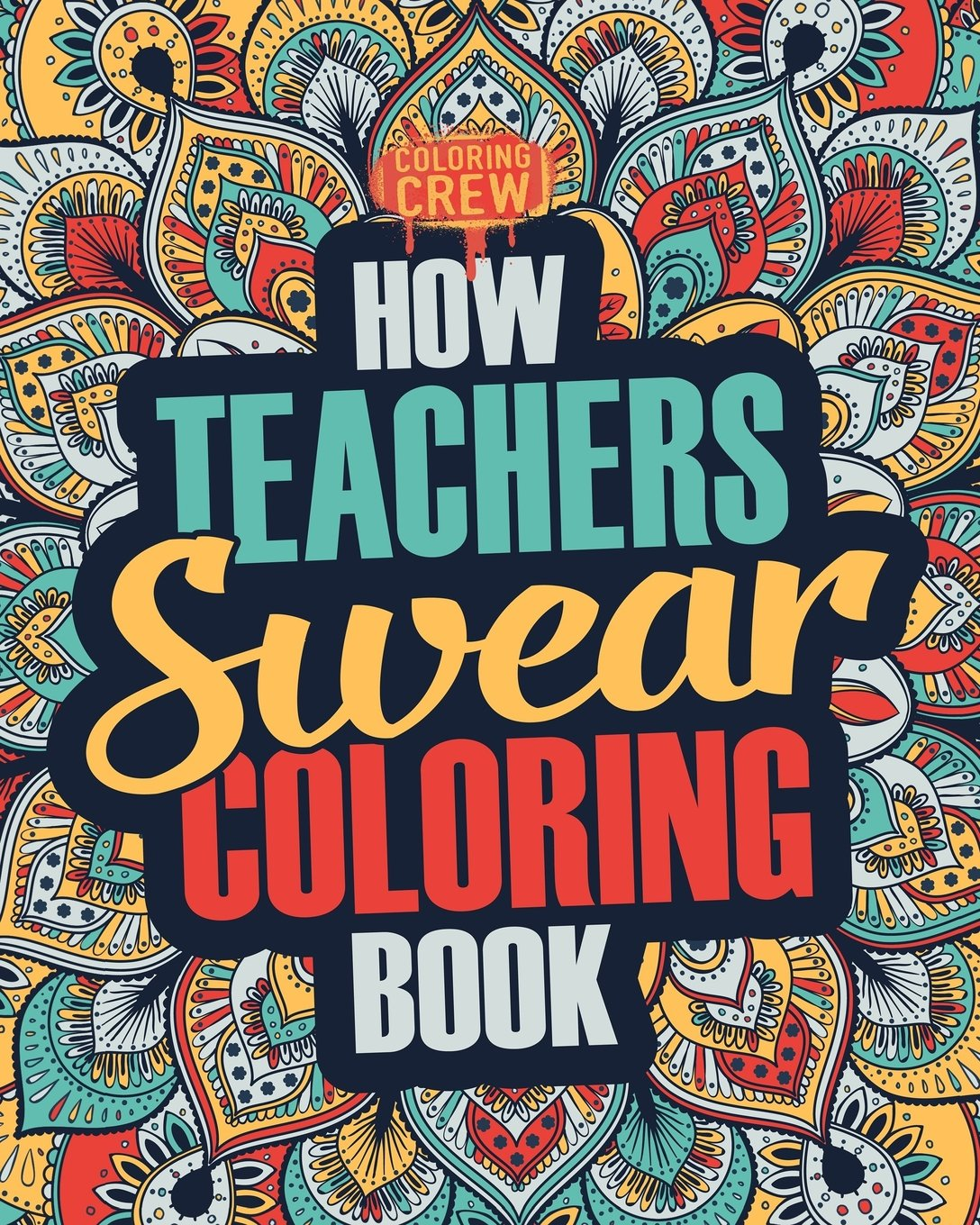 Amazon.com: How Teachers Swear Coloring Book: A Funny, Irreverent