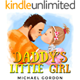 Daddy's Little Girl: (childrens book for dads and daughters, kids, toddler, dad picture books) (Family Life 6)