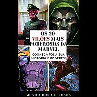 Os 20 Vilões Mais Poderosos da Marvel: Conheça toda sua história e poderes! (Coleção Marvel Livro 3)