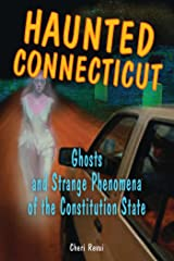 Haunted Connecticut: Ghosts and Strange Phenomena of the Constitution State (Haunted Series) Kindle Edition