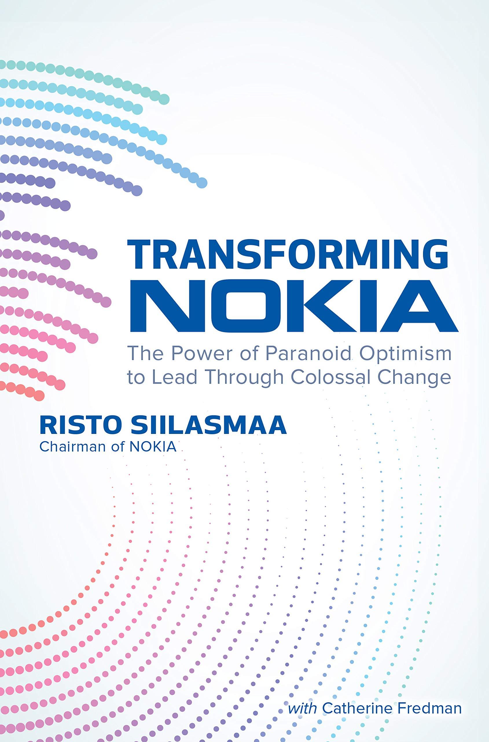 Amazon.com: Transforming NOKIA: The Power of Paranoid Optimism to ...