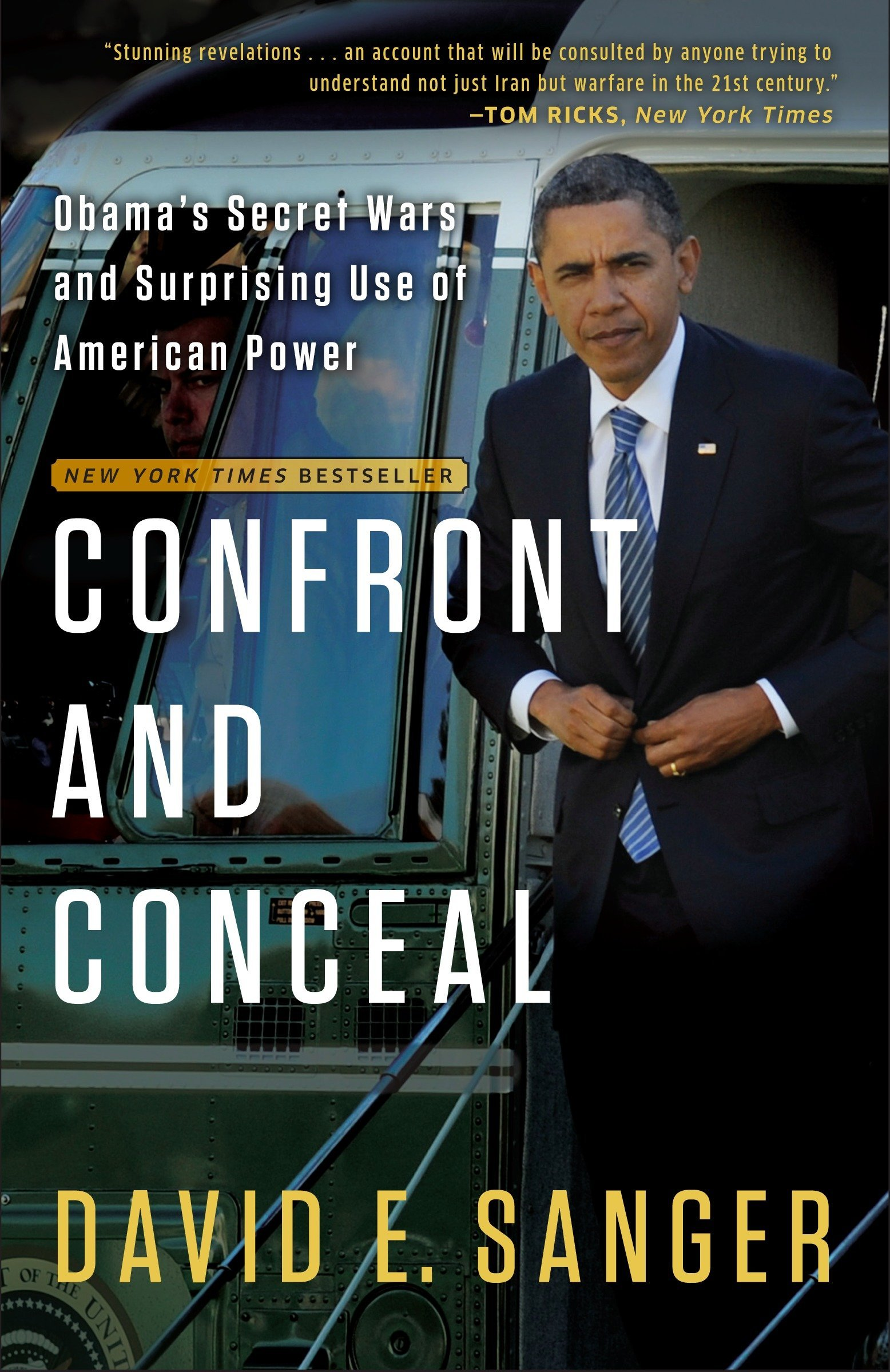 Confront and Conceal: Obama's Secret Wars and Surprising Use of American Power pdf epub