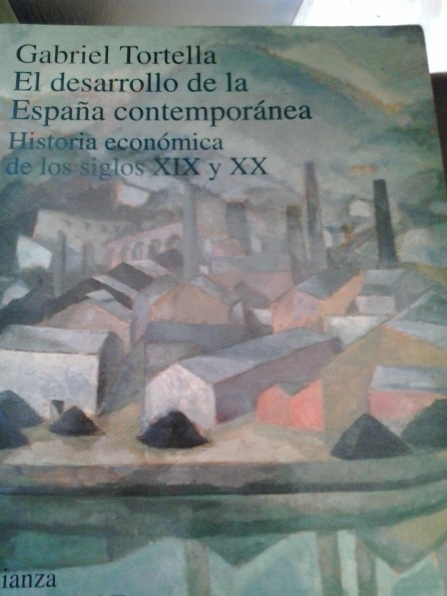 El desarrollo de la España contemporanea Alianza Universidad / Textos: Amazon.es: Tortella Casares, Gabriel: Libros