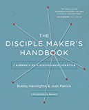 The Disciple Maker's Handbook: Seven Elements of a Discipleship Lifestyle