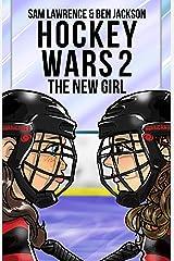 Hockey Wars 2: The New Girl Kindle Edition