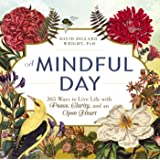 A Mindful Day: 365 Ways to Live Life with Peace, Clarity, and an Open Heart