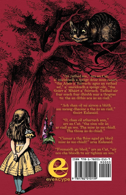 Eachdraidh Ealasaid Ann An Tir Nan Iongantas Alice S Adventures In Wonderland In Scottish Gaelic Amazon Co Uk Lewis Carroll John Tenniel Moray Watson 9781782010159 Books